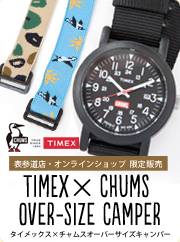 TIMEX �~ CHUMS Over-Size Camper